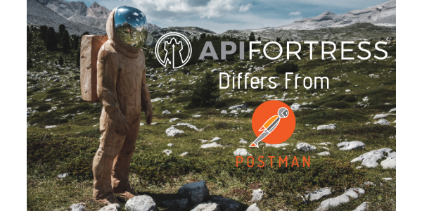 API Fortress Differs From Postman