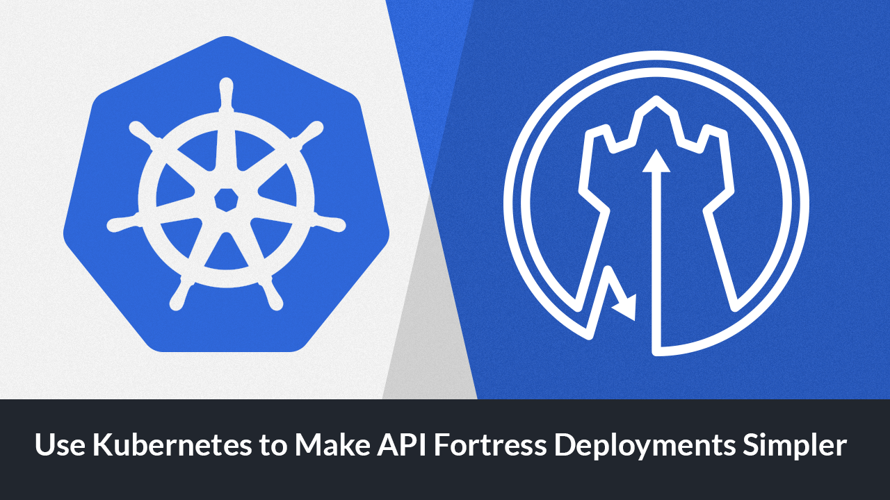 Deploy API Fortress with Kubernetes